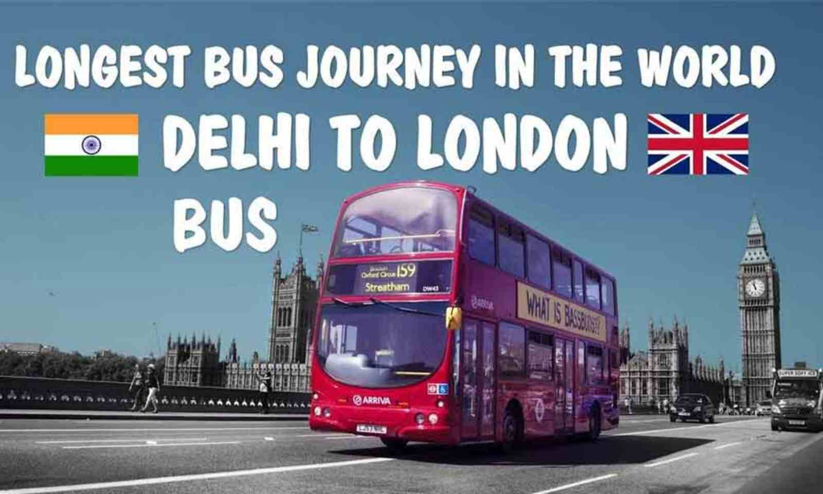 70-day bus ride from Delhi to London, ticket Rs 15 lakh