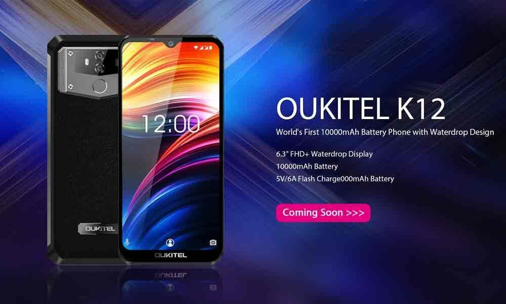 OUKITEL is announcing a new smartphone K12 with 10000mAh battery and 6.3 inch Waterdrop Design