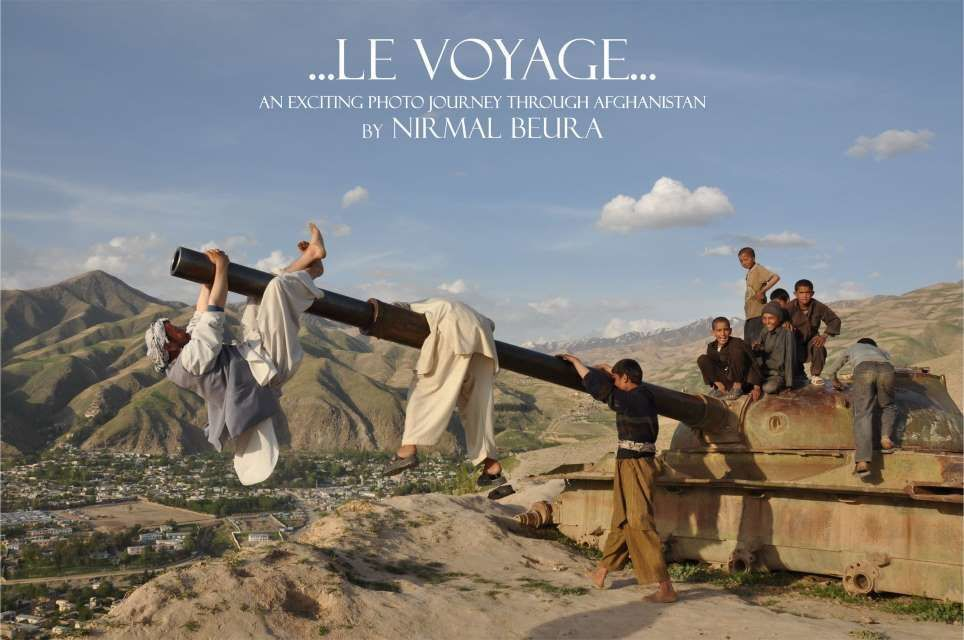 Glimpses of Afghanistan: LE VOYAGE Photo Exbhition by Nirmal Beura