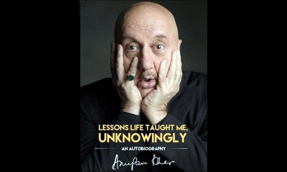 Anupam Kher Unveils His Auto-Biography Lessons Life Taught Me, Unknowingly