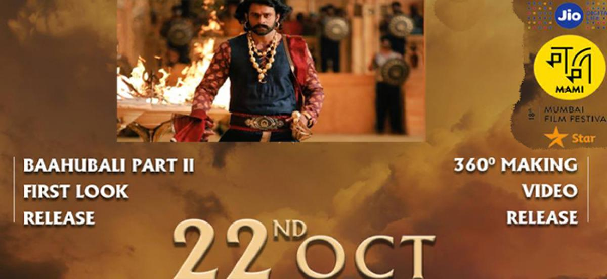 Rajamouli to share first look of 'Baahubali 2' at MAMI
