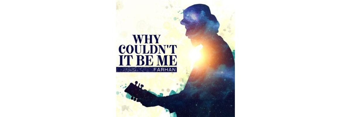 Farhan Akhtar Unveils Why Couldn't It Be Me
