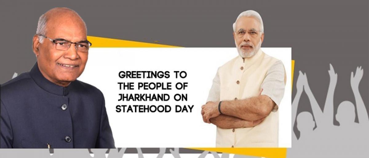 President, PM greet Jharkhand on Statehood Day