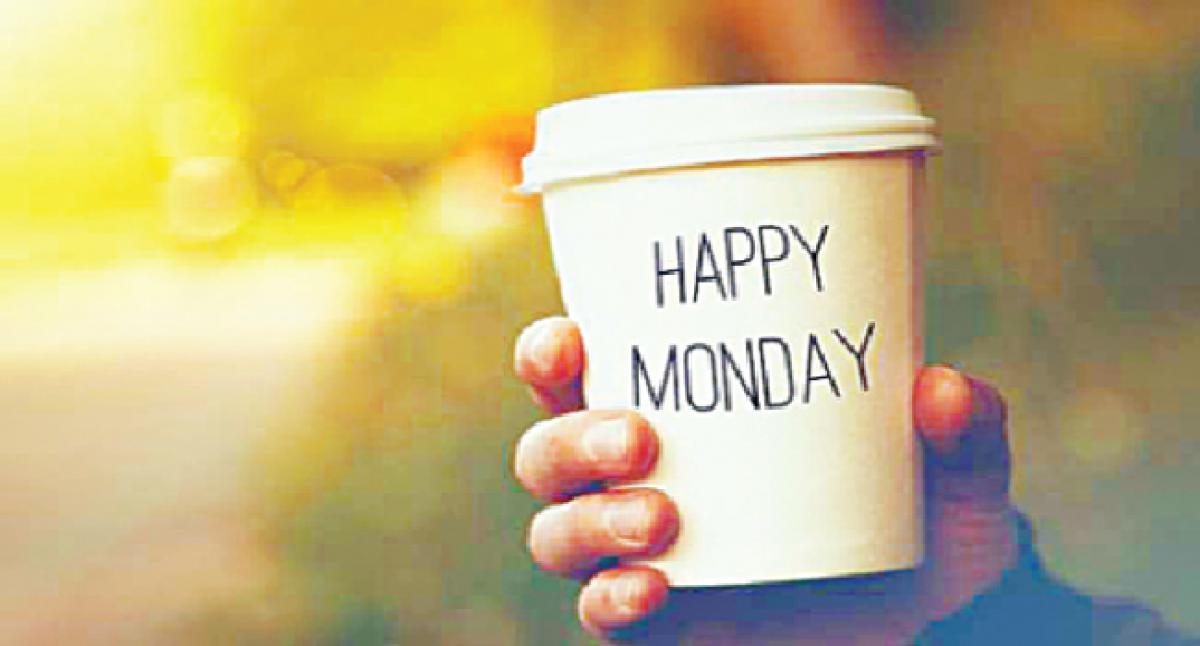Get rid of Monday blues